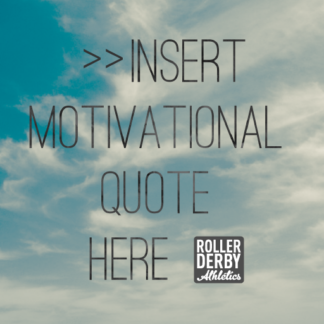 Roller Derby Self-Talk | Roller Derby Athletics